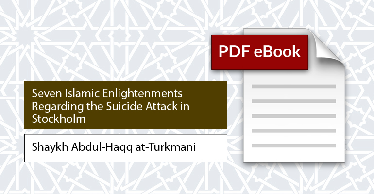 seven-islamic-enlightenments-regarding-the-suicide-attack-in-stockholm